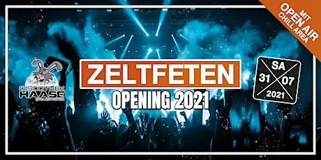 ZELTFETEN OPENING 2021 ! (Inkl. Open Air Area ) tickets