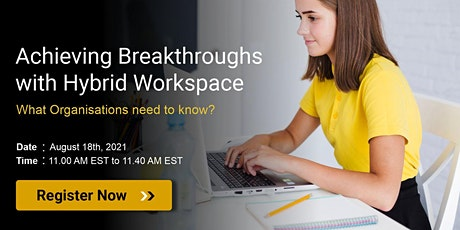 Achieving Breakthroughs With Hybrid Workspace tickets