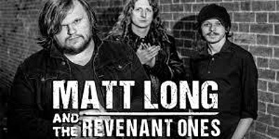 Matt Long and the Revenant Ones + Support