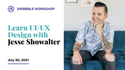 Learn UI/UX Design with Jesse Showalter tickets