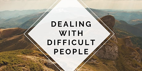 Dealing With Difficult People - Virtual Workshop tickets