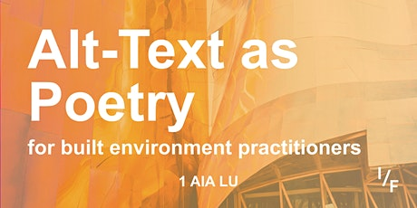 Alt-Text as Poetry for Built Environment Practitioners tickets