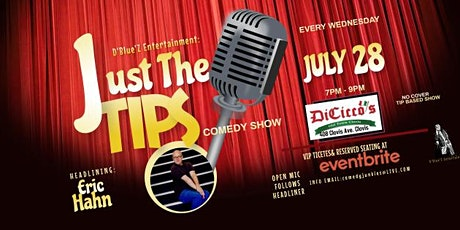 JUST THE TIPS Comedy headlining Eric Hahn tickets