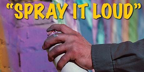 Spray it Loud: Graffiti Class For Beginners! tickets