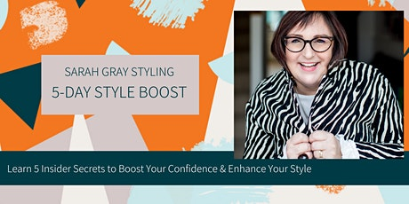 SARAH GRAY STYLING - 5-DAY STYLE BOOST tickets