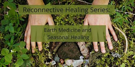 Earth Medicine and Seasonal Healing tickets