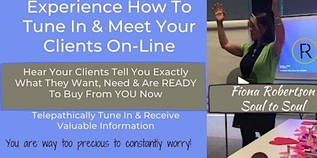 Intuitively Experience How To Tune In, Meet & Feel Into Your Clients OnLine tickets