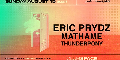 Eric Prydz and Mathame @ Club Space Miami tickets