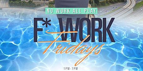 F* Work Fridays at Midtown Beach Club tickets