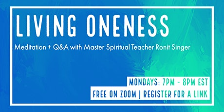Living Oneness with Master Spiritual Teacher Ronit Singer tickets