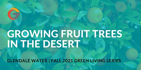 Growing Fruit Trees in the Desert tickets