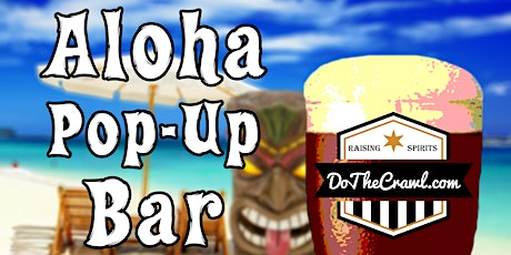 ALOHA - Pop-Up Bar Event (For 2 Per Ticket) tickets