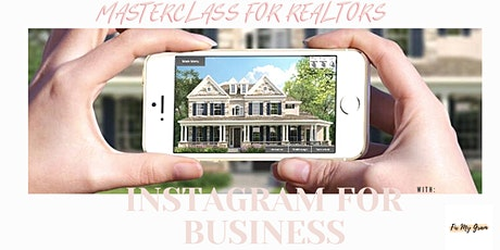 Instagram for Business: Real Estate Professonals tickets