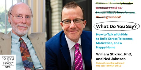 P&P Live! William Stixrud, PhD and Ned Johnson | WHAT DO YOU SAY? tickets