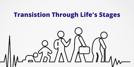 Transition Through Life's Stages tickets