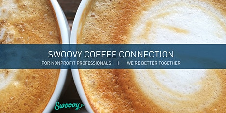 SWOOVY COFFEE CONNECTION: Network with Nonprofit Professionals tickets