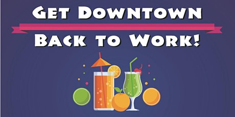 Get Downtown - Back To Work! tickets