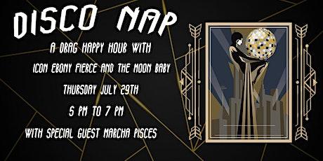 Disco Nap Drag Happy Hour tickets