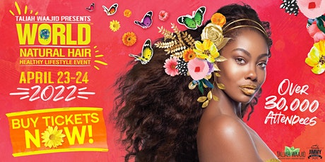 2022 Taliah Waajid World Natural Hair & Healthy Lifestyle Event tickets