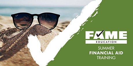 FAME Summer Financial Aid Training - August 11, 2021 tickets