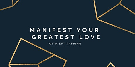 Manifest Your Greatest Love with EFT Tapping tickets