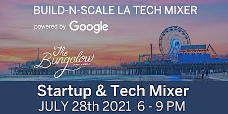 Build-N-Scale LA Startup & Tech Mixer JULY 2021 tickets