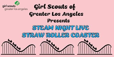 STEAM Night Live! – Straw Roller Coaster tickets