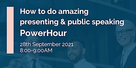 IHSCM POWER HOUR: How to do amazing presenting and public speaking tickets