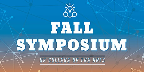College of the Arts Fall Symposium tickets