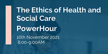 IHSCM POWER HOUR: The Ethics of Health and Social Care tickets