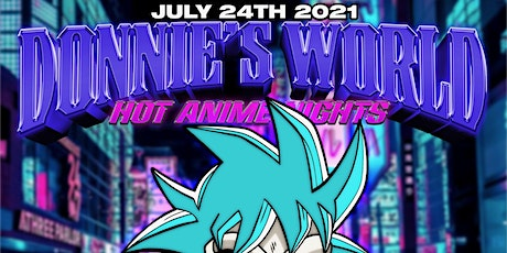 """Patches & Pins Festival Orange County """"Donnies World"""" : Hot Anime Nights tickets"""