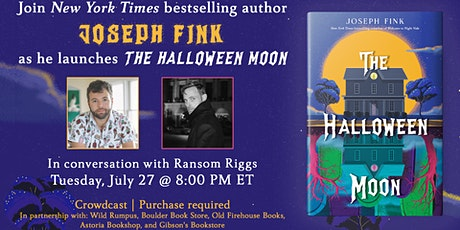 Author Joseph Fink: The Halloween Moon, with Ransom Riggs tickets