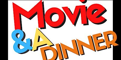 Movie & A  Dinner tickets