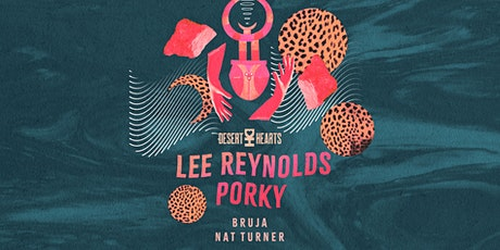 Lee Reynolds and Porky (Desert Hearts) at Public Works tickets