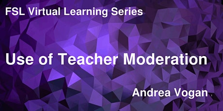 FSL Virtual Learning Series 2: Use of Teacher Moderation tickets