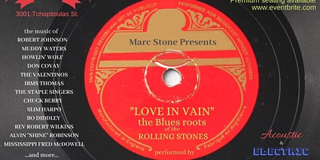 """Marc Stone Presents: """"Love in Vain"""" - The blues roots of The Rolling Stones tickets"""