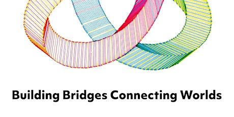 Building Bridges, Connecting Worlds tickets