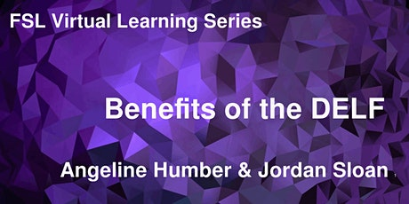 FSL Virtual Learning Series 3: Benefits of the DELF tickets