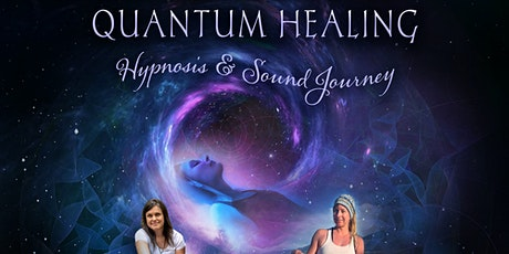 Quantum Healing Hypnosis And Sound Journey tickets
