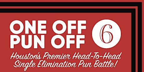 ONE OFF PUN OFF 6: Houston's Premier Pun Battle! tickets