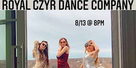 Royal Czyr Dance Company 8/13 at 8pm tickets