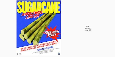 SUGARCANE  / July 2021 tickets