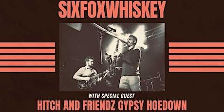 SixFoxWhiskey w/ Hitch and Friendz Gypsy Hoedown tickets