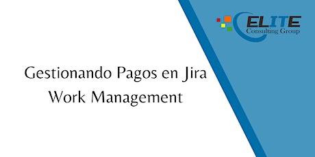 Gestionando  Pagos con Jira Work Management entradas