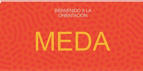 Orientación de Bienvenida y Educación Financiera en  MEDA  (Septiembre  27) entradas