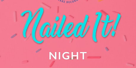 """""""Nailed It"""" Night! (Adults) tickets"""
