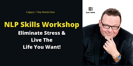 NLP Skills Day 1: Eliminate Stress, Calm The Mind & Live The Live You Want! tickets
