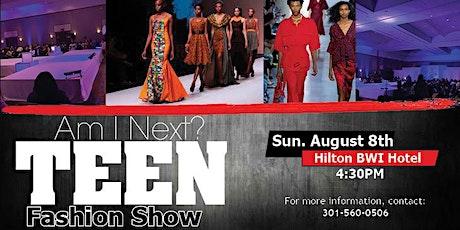 Am I Next?  Teen Fashion Show tickets