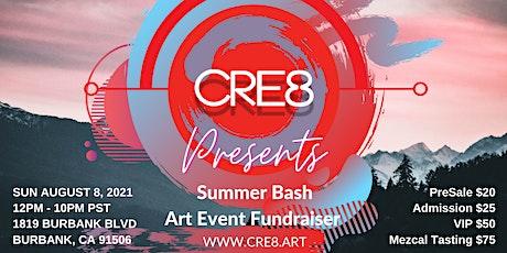 CRE8's SUMMER BASH ART EVENT FUNDRAISER tickets