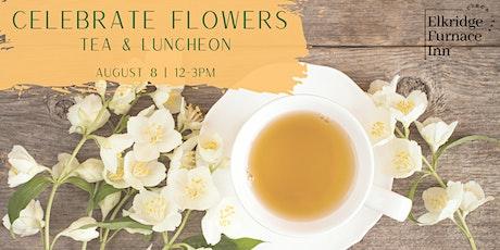 Celebrate Flowers Tea & Luncheon tickets
